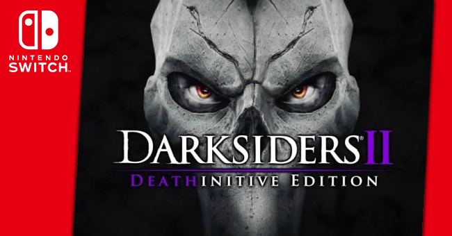 Darksiders II Deathinitive Edition on Nintendo Switch