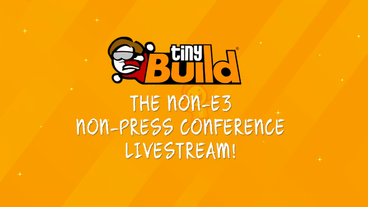 tinyBuild presents: Non-E3 Non-Press Conference
